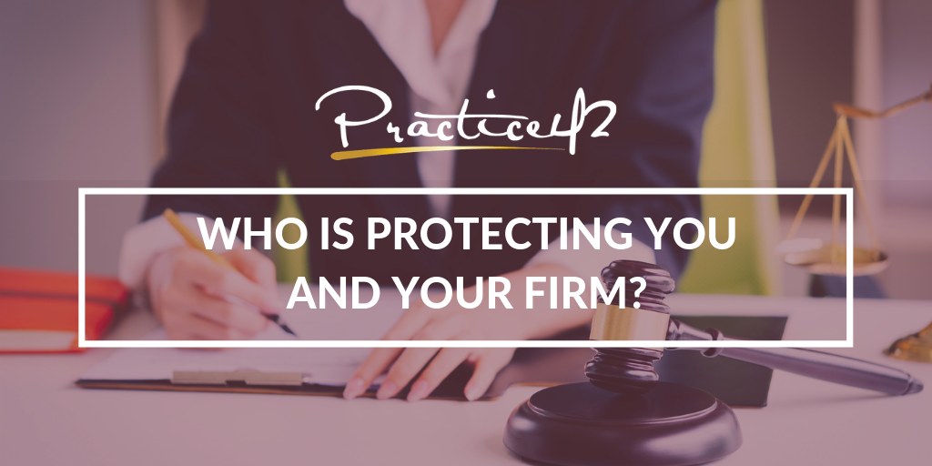 Who is Protecting You and Your Firm?