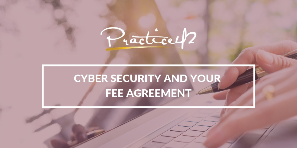 Cyber Security and Your Fee Agreement