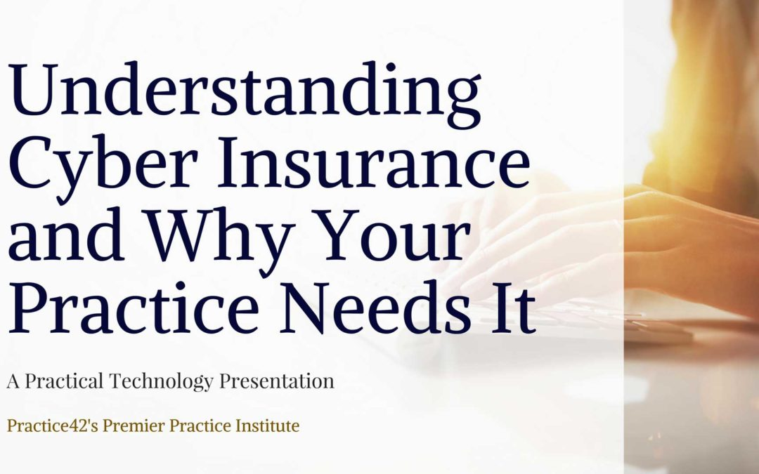 Understanding Cyber Insurance and Why Your Law Practice Needs It