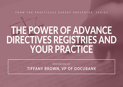 The Power of Advance Directive Registries and Your Practice