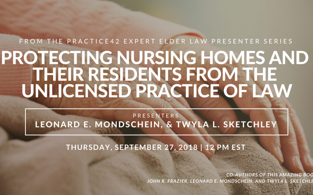 Protecting Nursing Homes and Their Residents from the Unlicensed Practice of Law