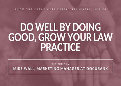 Do Well By Doing Good: Grow Your Law Practice