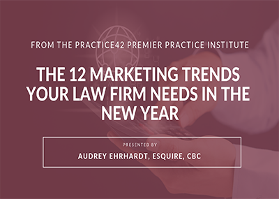 The 12 Marketing Trends Your Community Law Firm Needs in 2019