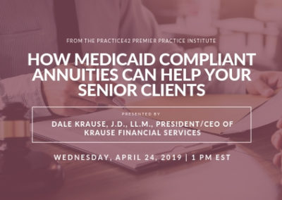 How Medicaid Compliant Annuities Can Help Your Senior Clients