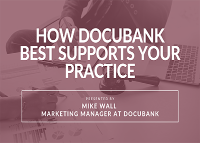 How DocuBank Best Supports Your Practice