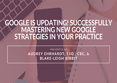 Google is Updating! Successfully Mastering New Google Strategies in Your Practice