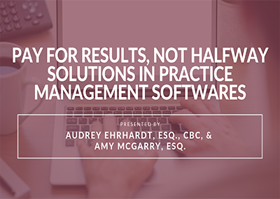 Pay For Results, Not Halfway Solutions in Practice Management Software