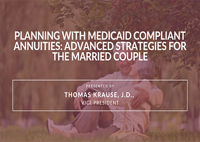 Planning with Medicaid Compliant Annuities: Advanced Strategies for the Married Couple