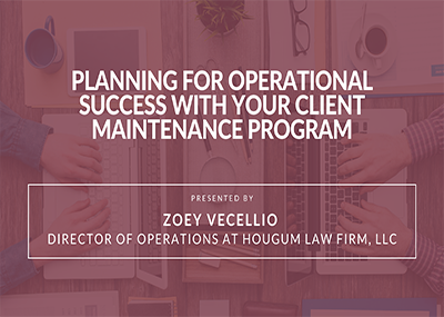 Planning for Operational Success with Your Client Maintenance Program