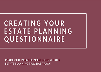 Creating Your Estate Planning Questionnaire