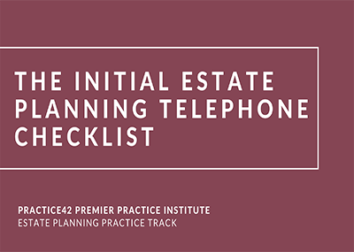 The Initial Estate Planning Telephone Call Checklist