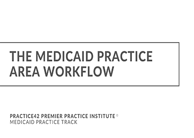 The Medicaid Practice Area Workflow
