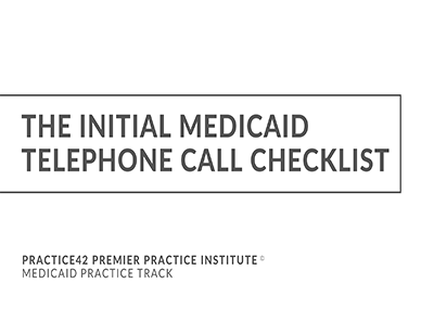 The Initial Medicaid Telephone Call Checklist