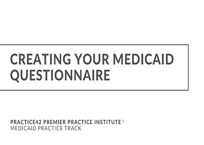 Creating Your Medicaid Questionnaire
