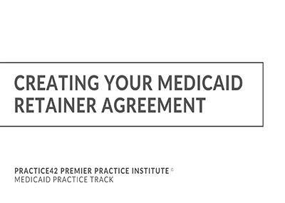 Creating Your Medicaid Retainer Agreement