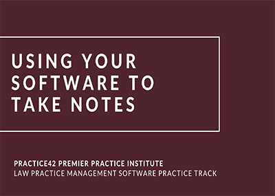 Using Your Software to Take Notes