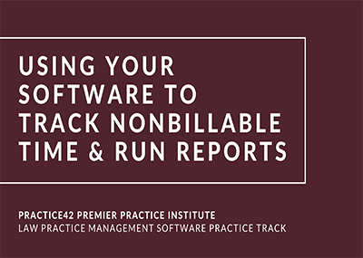 Using Your Software to Track Non-Billable Time & Run Reports