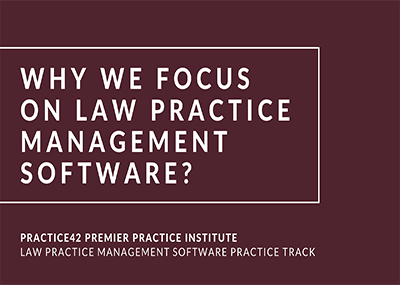 Why We Focus On Law Practice Management