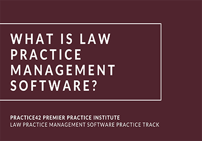 What is Law Practice Management Software