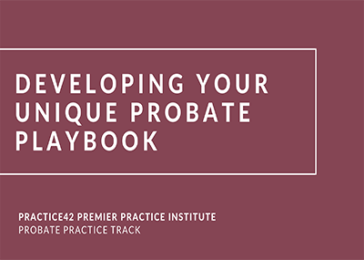 Developing Your Unique Playbook for this Practice Area