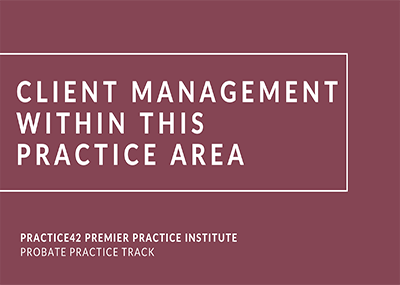 Client Management Within This Practice Area
