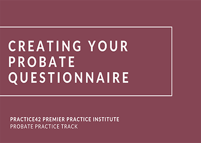 Creating Your Probate Questionnaire