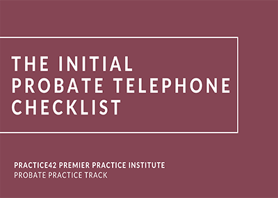 The Initial Probate Telephone Call Checklist