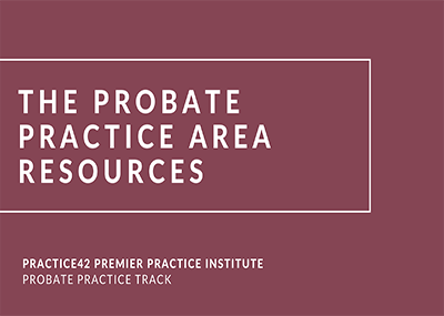 The Probate Practice Area Resources