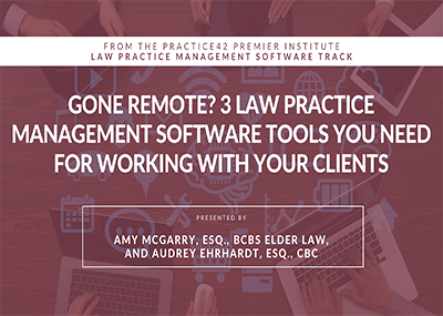 Law Practice Management Software Tools You Need for Working with Your Clients