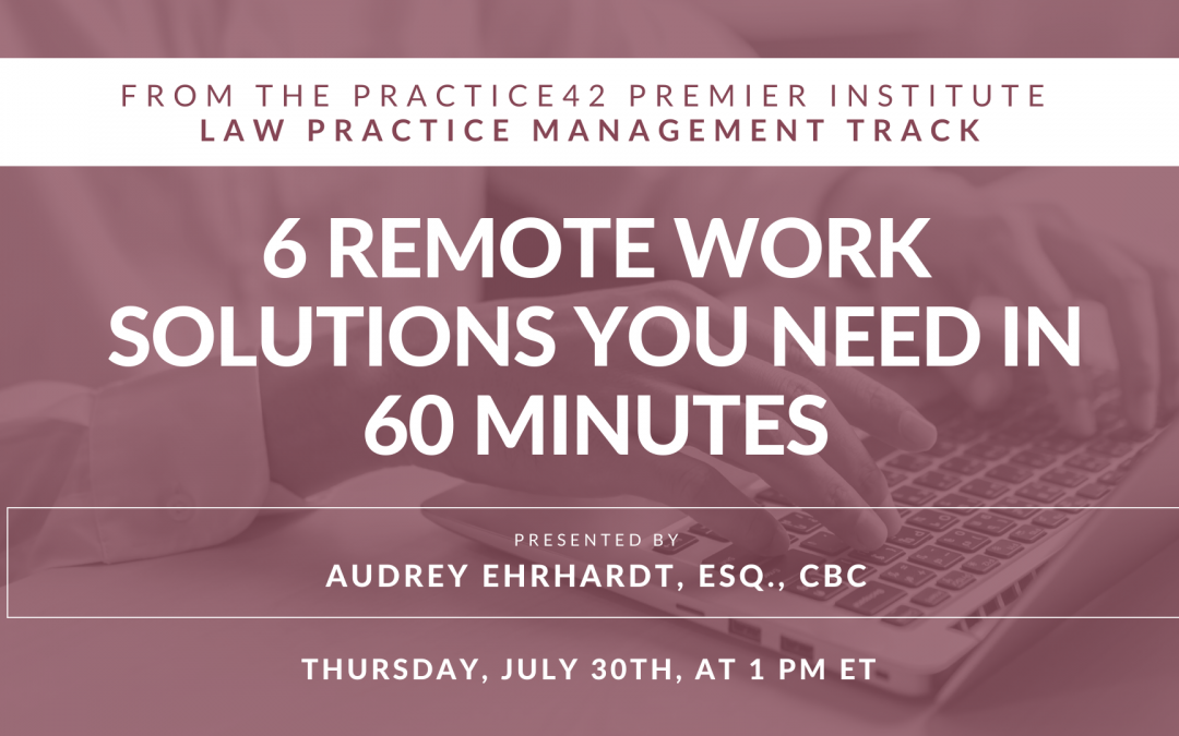 6 Remote Work Solutions You Need in 60 Minutes