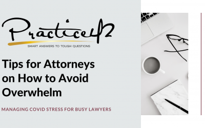 Tips for Attorneys on How to Avoid Overwhelm