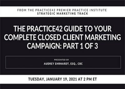 The Practice42 Guide to Your Complete Closed Client Marketing Campaign: Part 1 of 3